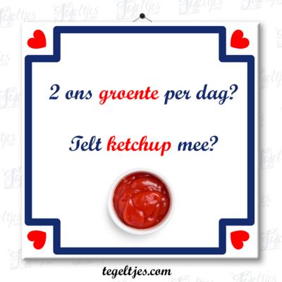Tegeltje 'Ketchup is groente'